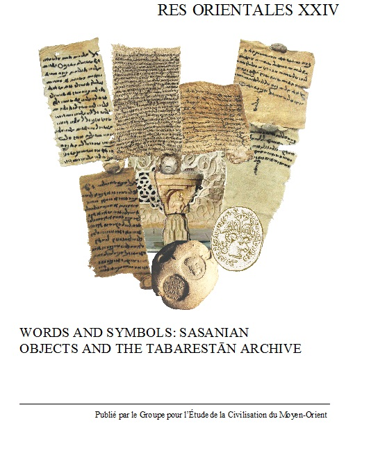 Words and symbols: Sasanian objects and the Tabarestān Archive. Res Orientales.
